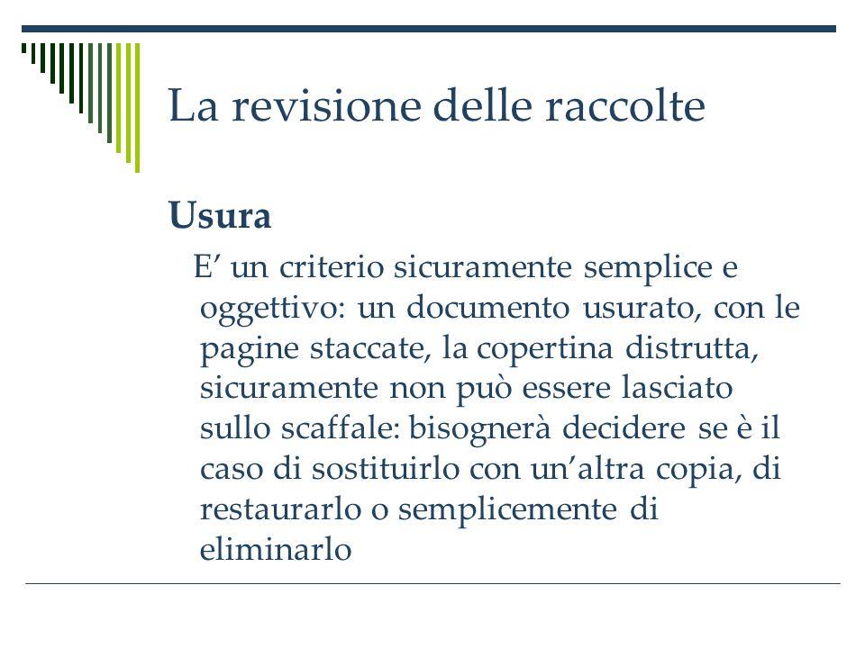 La revisione delle raccolte Letà dei documenti è sicuramente un criterio meno oggettivo e comunque relativo.
