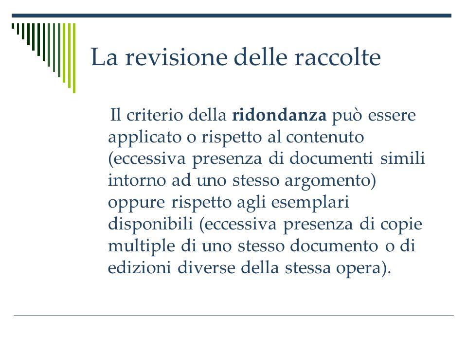 La revisione delle raccolte Anche per quanto riguarda la valutazione possiamo procedere con un approccio quantitativo o qualitativo.