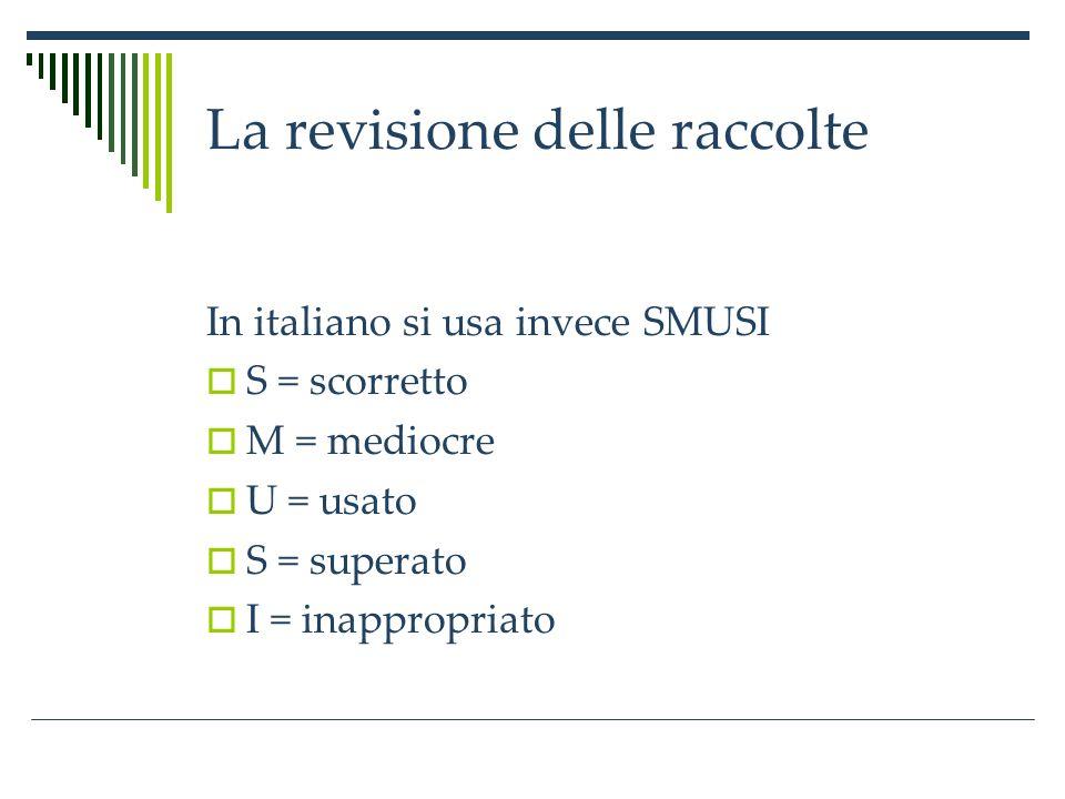La revisione delle raccolte Griglia semplificata proposta da Carlo Carotti La griglia è organizzata secondo le classi più significative della CDD, visto che è diretta alle biblioteche pubbliche di base.