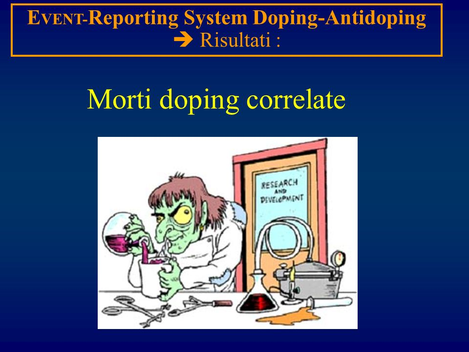 E VENT- Reporting System Doping-Antidoping Risultati : Morti doping correlate