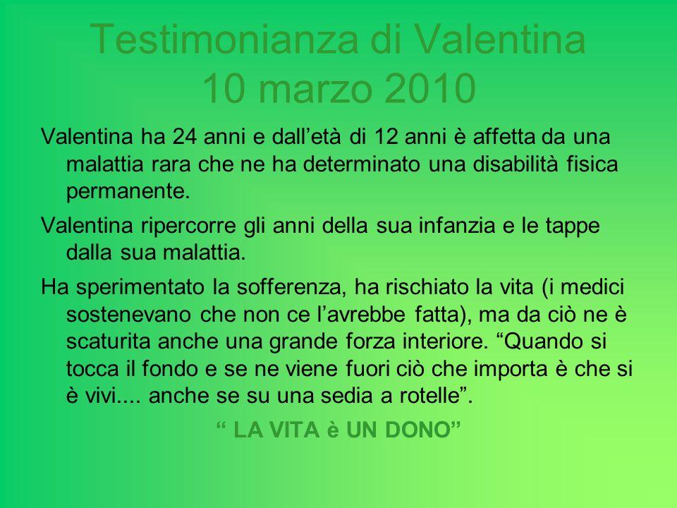 Testimonianza di Valentina Valentina si sofferma su una tematica, molto importante, la difficoltà del disabile ad essere accettato dalla società.