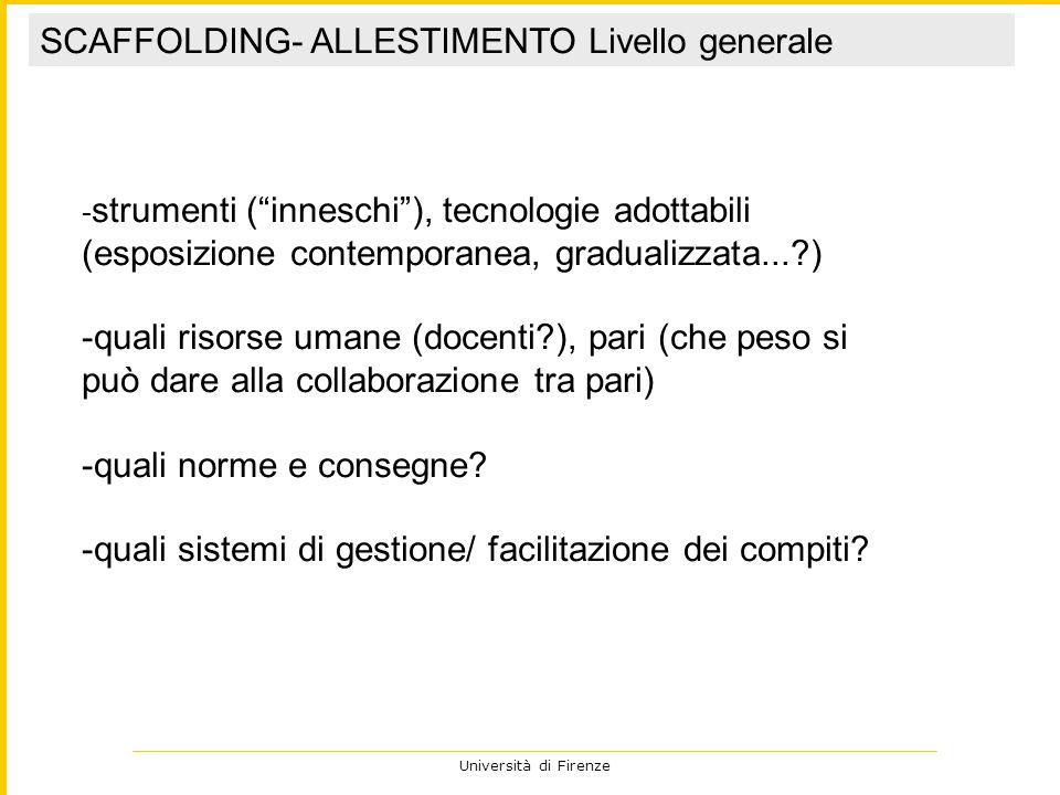 Università di Firenze 1- presentazione-accoglienza chiarimento degli obiettivi agli allievi 2-consegne di lavoro.