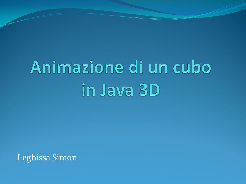 Descrizione proggetto Il proggetto prevede la visualizzazione e lanimazione di un cubo in ambiente Java 3D.