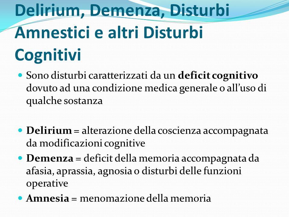 Disturbi mentali dovuti ad una condizione medica generale non classificati altrove Sono caratterizzati dalla presenza di sintomi psicopatologici causati da una condizione medica generale Comprendono 8 disturbi i cui criteri diagnostici sono collocati in altre sezioni (delirium dovuto a.., disturbo dansia dovuto a...) e 3 categorie di disturbi che non hanno posto altrove (disturbo catatonico dovuto a.., modificazione della personalità dovuta a.., disturbo mentale non altrimenti specificato dovuto a..).