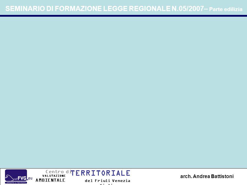 SEMINARIO DI FORMAZIONE LEGGE REGIONALE N.05/2007– Parte edilizia arch.