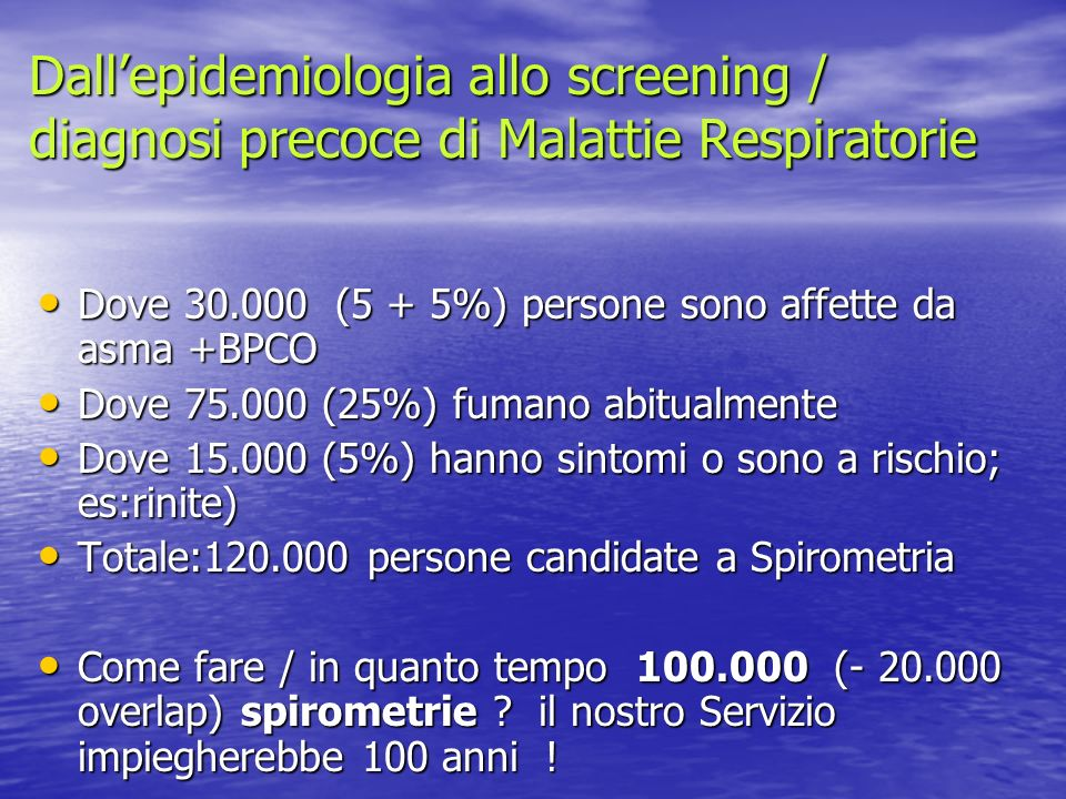 Chi/come si fa uno screening /diagnosi precoce di Malattie Respiratorie .