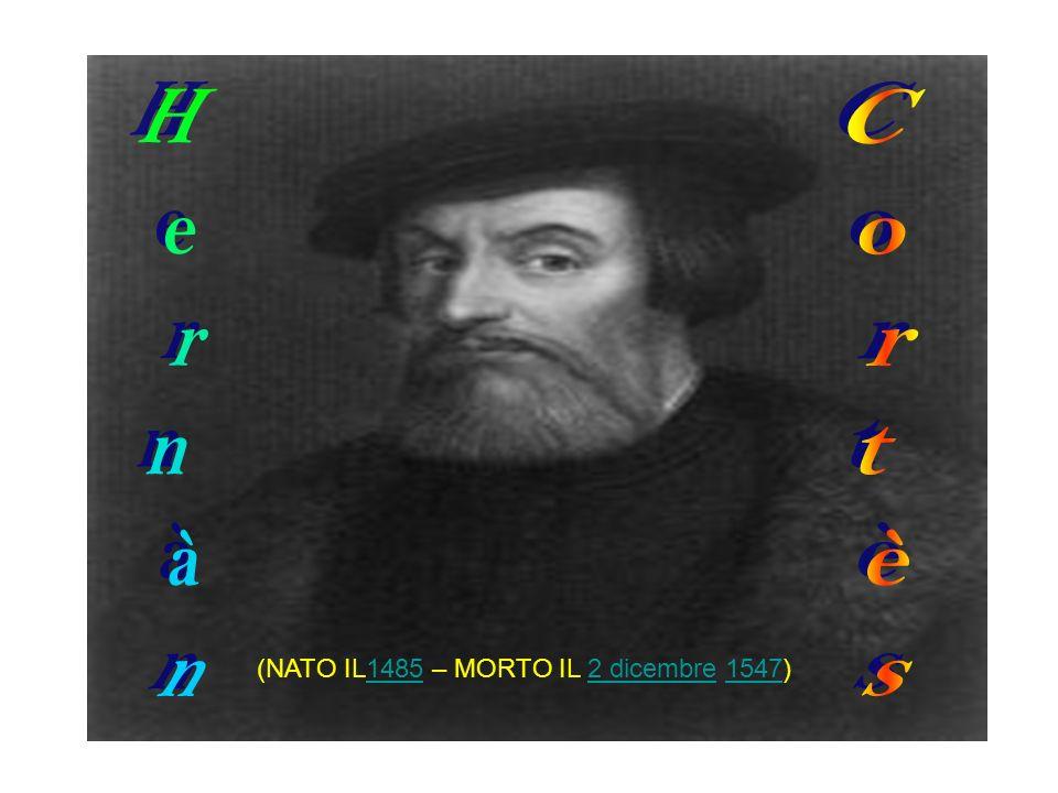 LE CONQUISTE Cortés fu uno dei Conquistadores che nel febbraio 1519 partì alla volta dell America Centrale con 11 navi e 508 soldati.