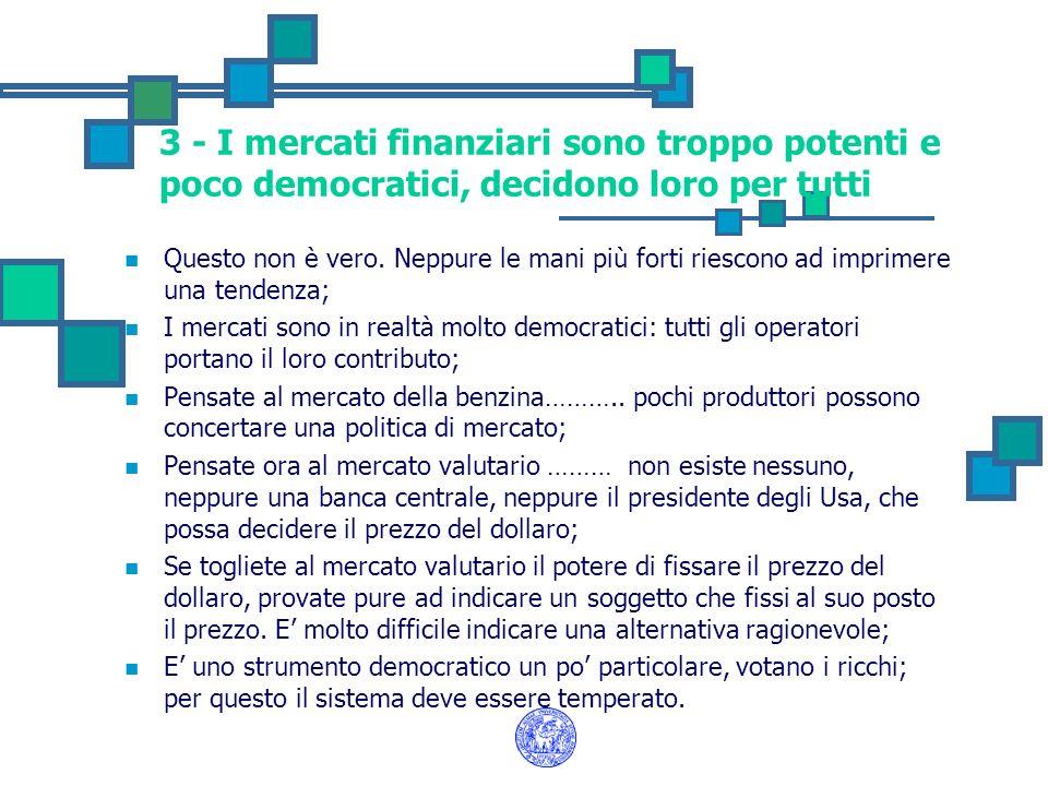 4 - La speculazione finanziaria determina, per alcuni, sottosviluppo e povertà Cosa intendete per speculazione .