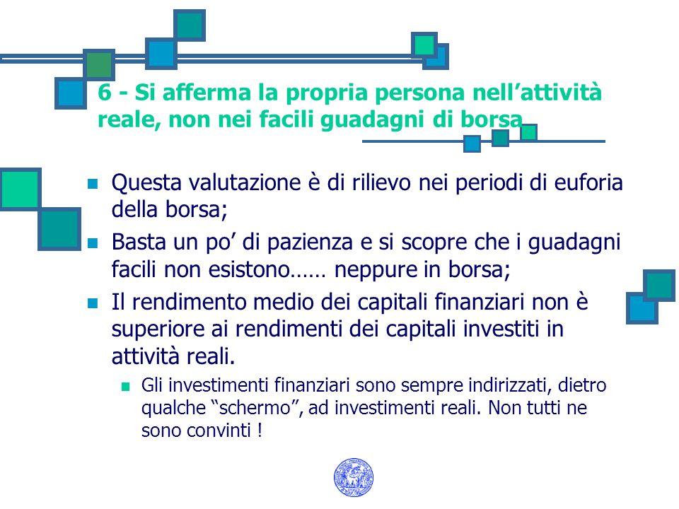 Globalizzazione della finanza E sempre più accentuata per i seguenti fenomeni: A.