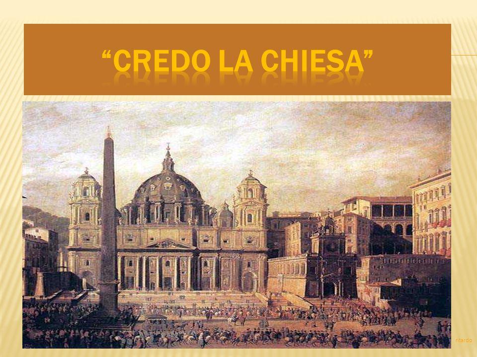 Credo la Chiesa, una santa cattolica e apostolica. ritardo