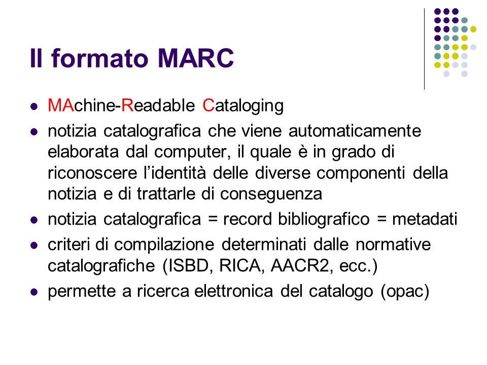 Il formato MARC nel tempo Personalizzazioni: USMARC, LCMARC, UKMARC, INTERMARC, ecc.