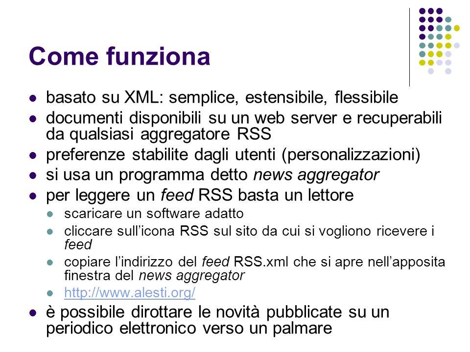 Applicazioni al mondo delle biblioteche promozione e marketing dei servizi bibliotecari: attività, nuove risorse, eventi, annunci su novità e promozione di nuovi servizi elenchi di nuove acquisizioni della biblioteca / rete elenchi di novità librarie da siti di librerie virtuali come Amazon http://www.amazon.com/exec/obidos/subst/xs/syndicate.html/102- 1715106-4224135 http://www.amazon.com/exec/obidos/subst/xs/syndicate.html/102- 1715106-4224135 Table of Contents (ToC) di periodici (CAS: Current Awareness Service) miglioramento dei servizi di reference: aggiunta di nuove risorse su un determinato ambito disciplinare / soggetto