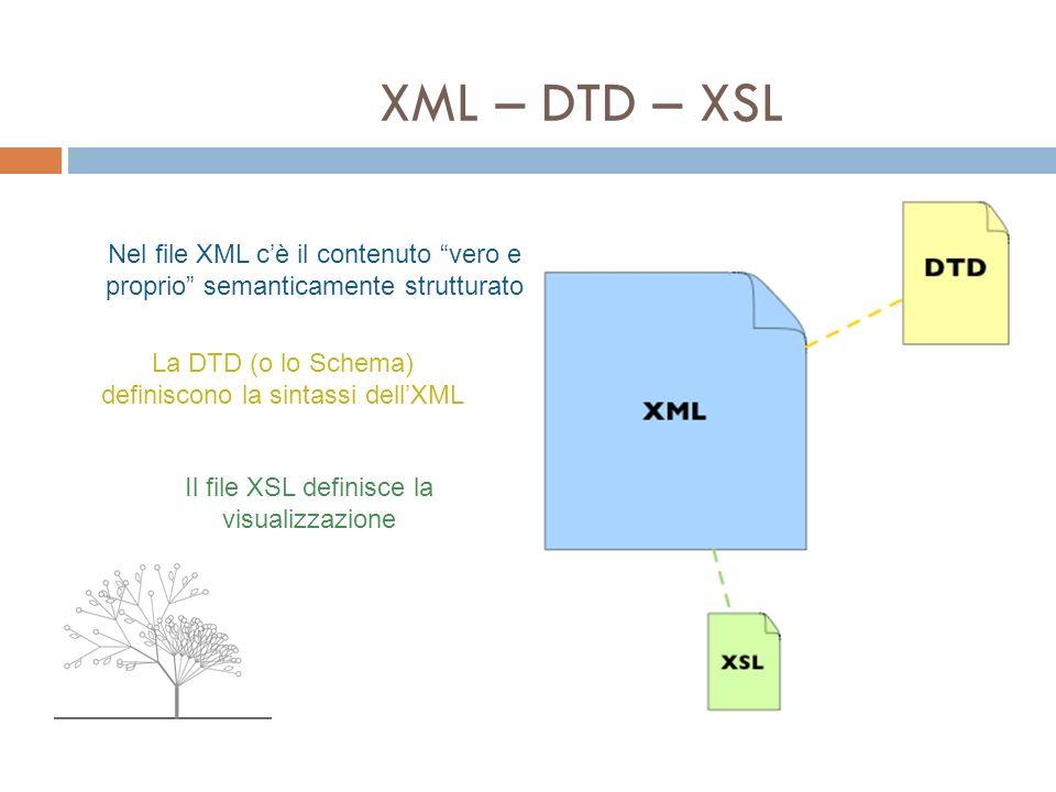 XML – HTML XML, come HTML è un dialetto di SGML orientato al web, ma non è unalternativa a HTML.