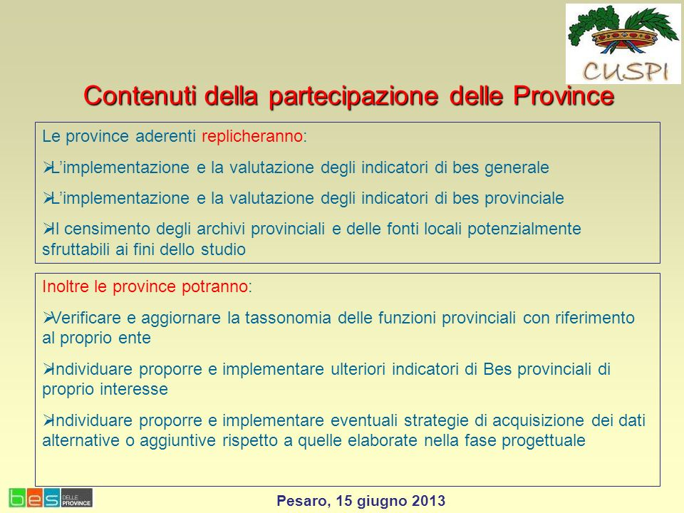 Prototipo di sistema informativo sul bes delle province da pubblicare sul web Primo Report sul bes delle province Risultati attesi