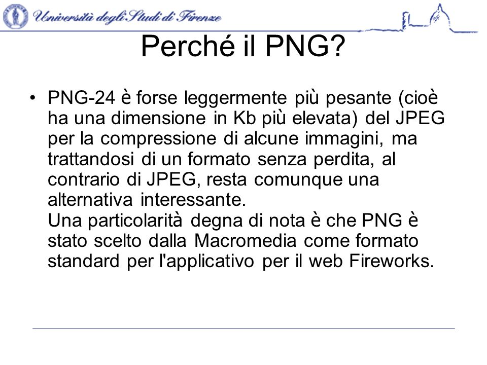 Perché il PNG.Tanti pregi funzionali e il fascino di un nuovo standard gratuito sulla rete.