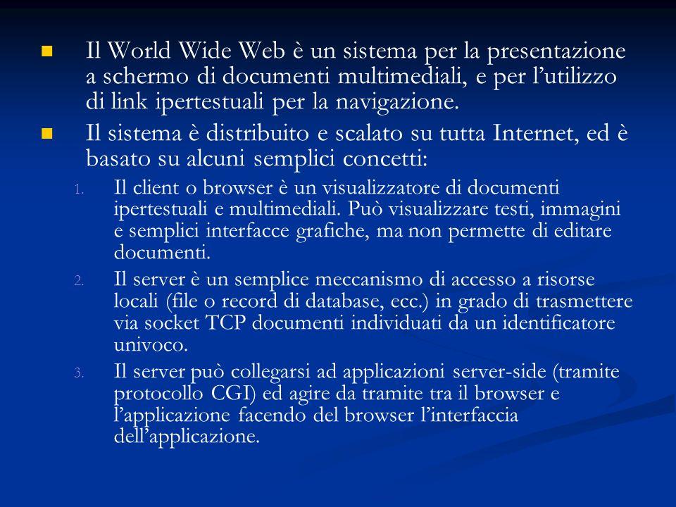 Alla base di WWW ci sono i seguenti protocolli: 1.