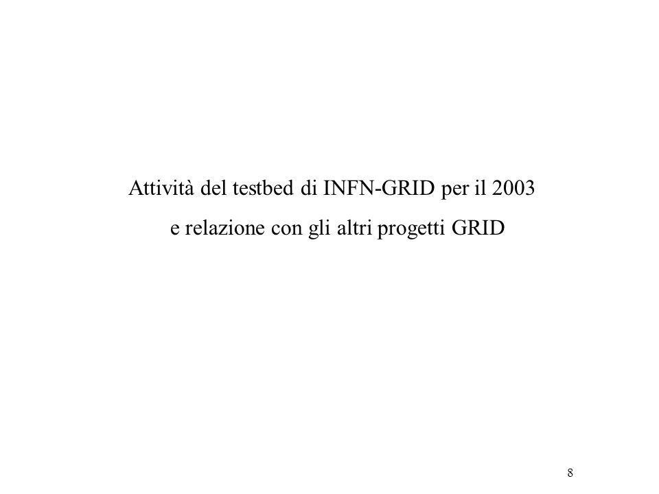 9 Attività del Testbed per il 2003 Linee conduttrici: - Consolidamento dellinfrastruttura del testbed nazionale (farm nelle sezioni e servizi di grid centralizzati al CNAF e distribuiti nelle sezioni in una prospettiva VO-oriented) - Partecipazione alla infrastruttura di produzione di LCG con la sperimentazione di prototipi grid-enabled di Tier1, Tier2 e Tier3 In dettaglio: - completamento dellinfrastruttura del Testbed di produzione in modo tale che comprenda tutte le sezioni e/o laboratori.