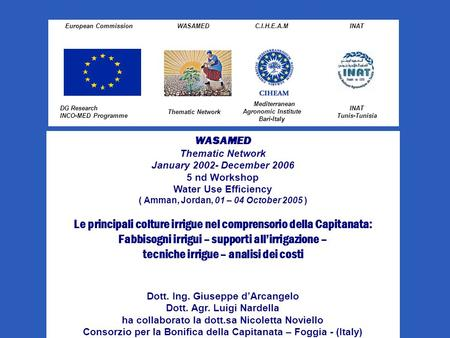 European Commission WASAMEDC.I.H.E.A.MINAT DG Research INCO-MED Programme Thematic Network Mediterranean Agronomic Institute Bari-Italy INAT Tunis-Tunisia.