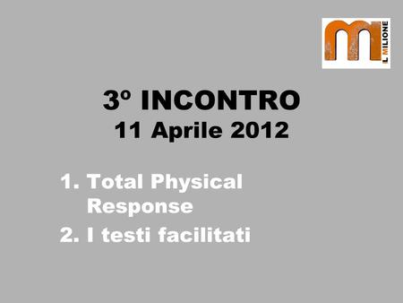 Total Physical Response I testi facilitati