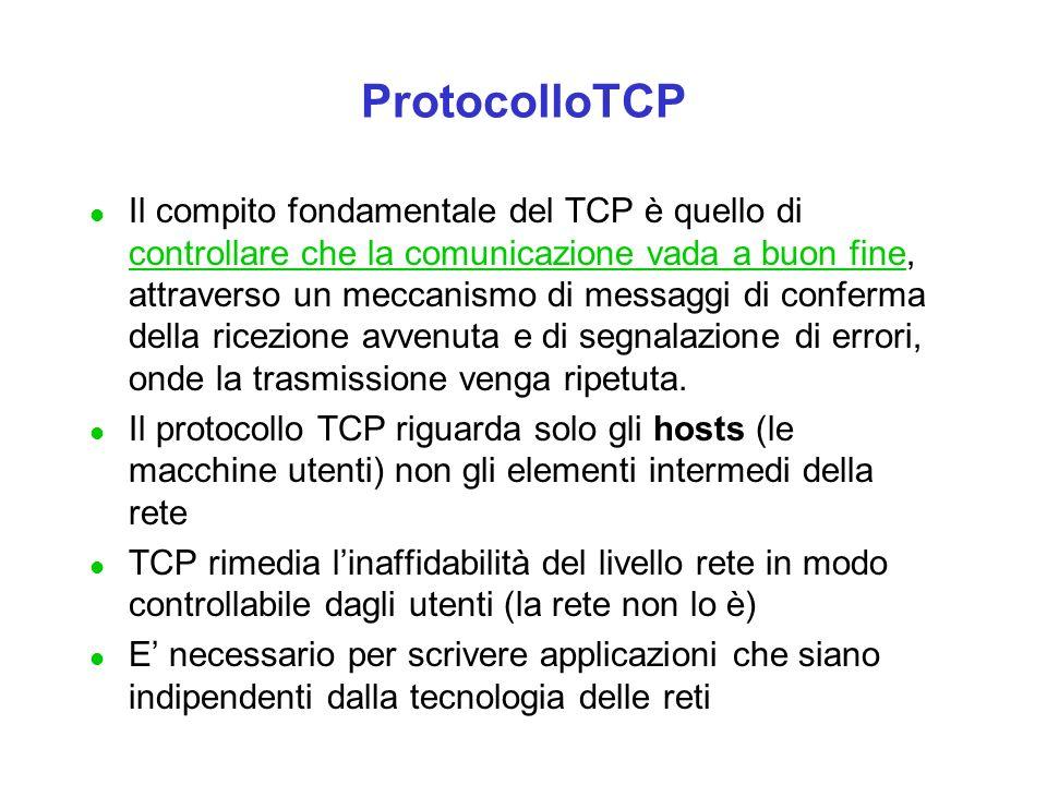 Il protocollo TCP garantisce: l comunicazione affidabile: trasmissione completa, senza errori e ordinata dei dati (chiamati segmenti) l realizza una connessione virtuale: due nodi A e B si connettono per scambiarsi dati per mezzo di un canale mantenuto attivo per tutta la durata della comunicazione