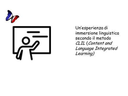 Un'esperienza di immersione linguistica secondo il metodo CLIL (Content and Language Integrated Learning)