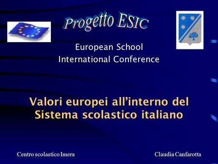 European School International Conference Valori europei all'interno del Sistema scolastico italiano Centro scolastico Imera Claudia Canfarotta.