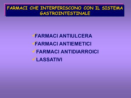 FARMACI CHE INTERFERISCONO CON IL SISTEMA