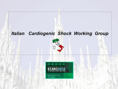 Italian Cardiogenic Shock Working Group. Group of physicians and other medical professional to clarify the management of Cardiogenic Shock in Italy Condivision.