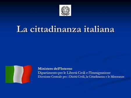 Come ottenere la cittadinanza italiana ottenere la for Ministero dell interno