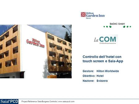 Project Reference Saia-Burgess Controls | www.saia-pcd.com Picture concerning the topic (e.g. building) Controllo dell'hotel con touch screen e Saia-App.