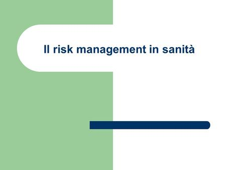Il risk management in sanità