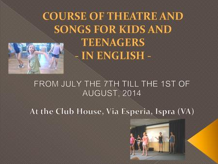 COURSE OF THEATRE AND SONGS FOR KIDS AND TEENAGERS - IN ENGLISH -
