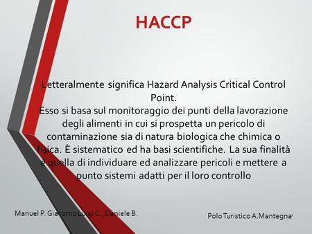 HACCP Letteralmente significa Hazard Analysis Critical Control Point