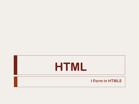 HTML I Form in HTML5.