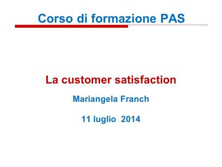 La customer satisfaction Mariangela Franch 11 luglio 2014
