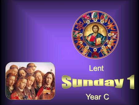 Lent Year C Introduction Lent opens with the account of the temptations of Jesus. Placed at the threshold of his public life, they are in some way, a.