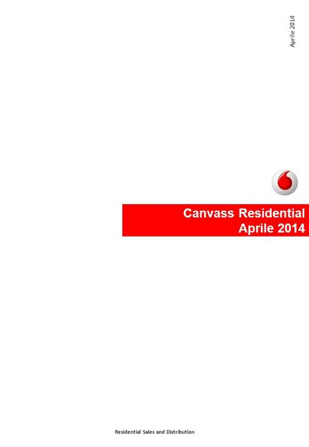 Canvass Residential Aprile 2014 Residential Sales and Distribution Aprile 2014.