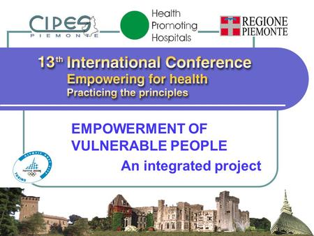 EMPOWERMENT OF VULNERABLE PEOPLE An integrated project.