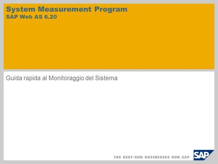 System Measurement Program SAP Web AS 6.20 Guida rapida al Monitoraggio del Sistema.