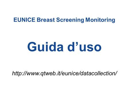 EUNICE Breast Screening Monitoring Guida d'uso