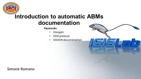 Introduction to automatic ABMs documentation Keywords: Doxygen ODD protocol MASON documentation Simone Romano.