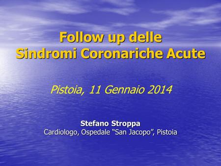 Follow up delle Sindromi Coronariche Acute