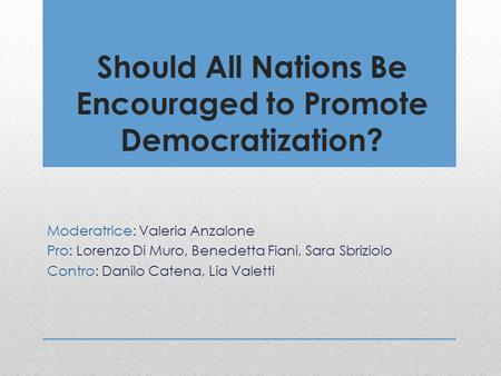 Should All Nations Be Encouraged to Promote Democratization?