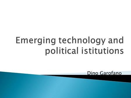Emerging technology and political istitutions