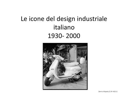 Le icone del design industriale italiano 1930- 2000 Dennis Mojado,CC BY-ND 3.0.