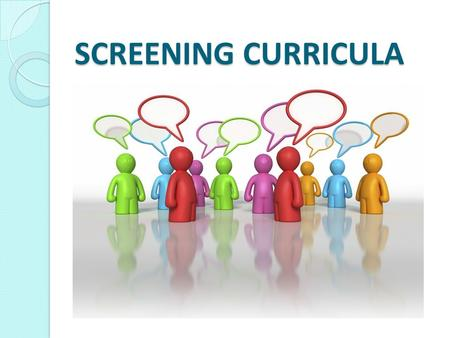 SCREENING CURRICULA.