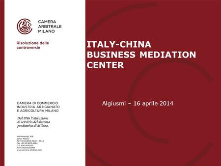 Algiusmi – 16 aprile 2014 ITALY-CHINA BUSINESS MEDIATION CENTER.