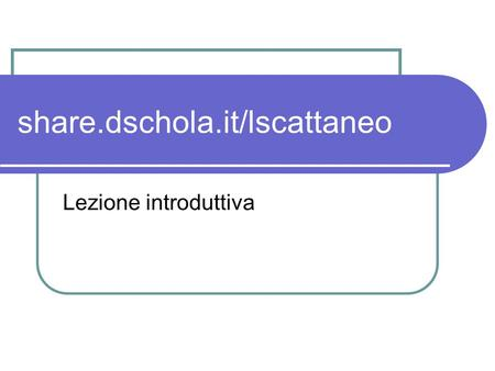 share.dschola.it/lscattaneo
