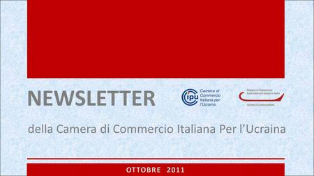 NEWSLETTER della Camera di Commercio Italiana Per l'Ucraina.