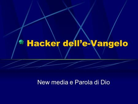 New media e Parola di Dio Hacker dell'e-Vangelo.